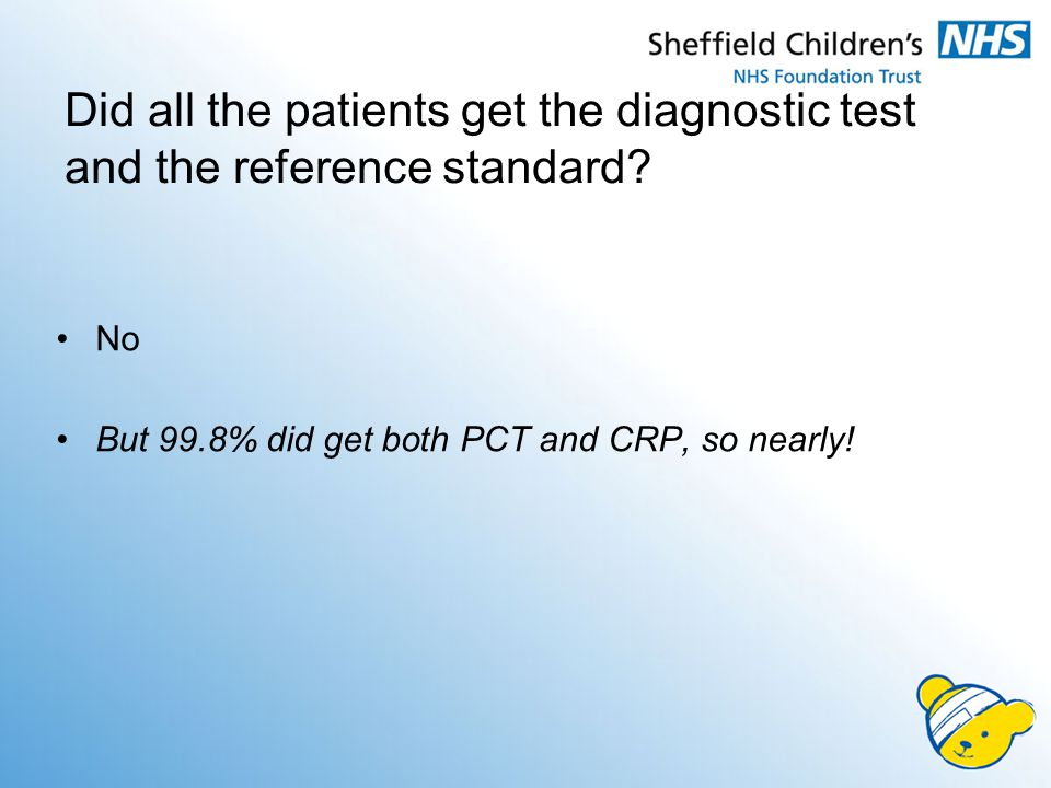 Did all the patients get the diagnostic test and the reference standard