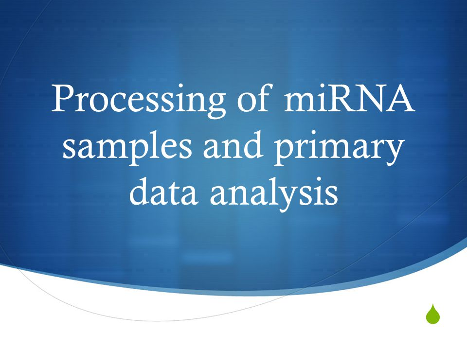 Processing of miRNA samples and primary data analysis