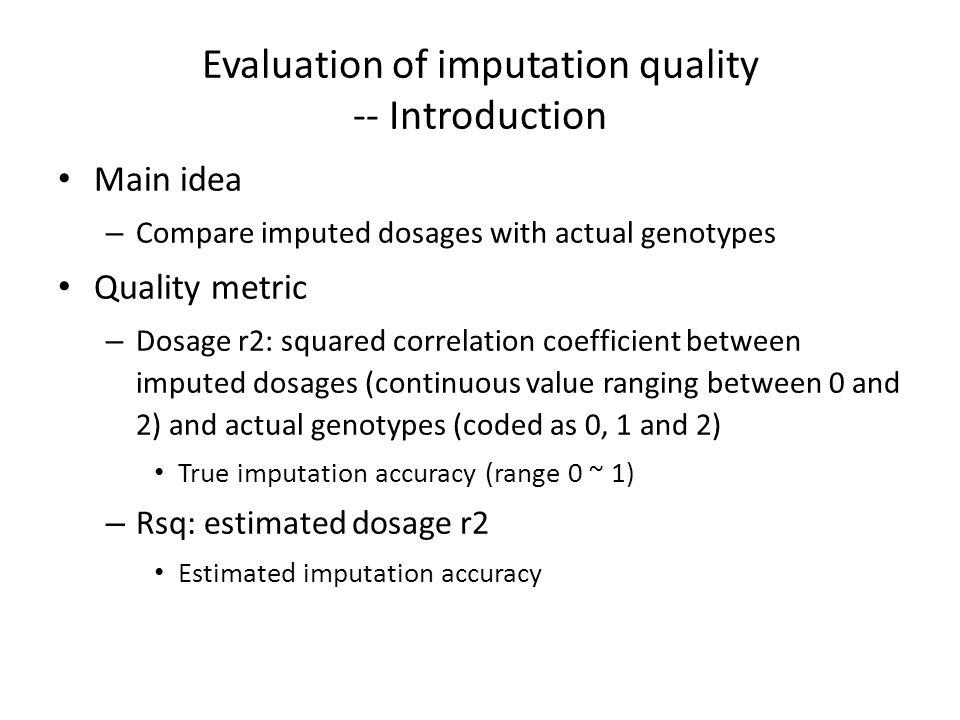 Evaluation of imputation quality -- Introduction