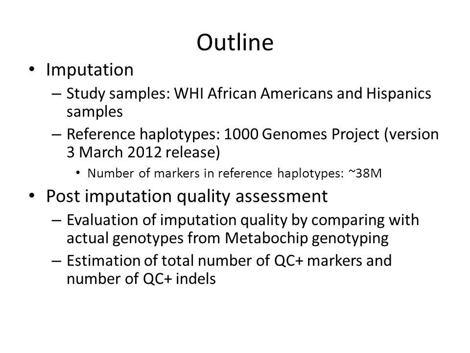 Outline Imputation Post imputation quality assessment