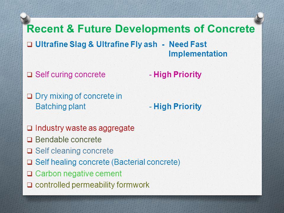 Recent & Future Developments of Concrete