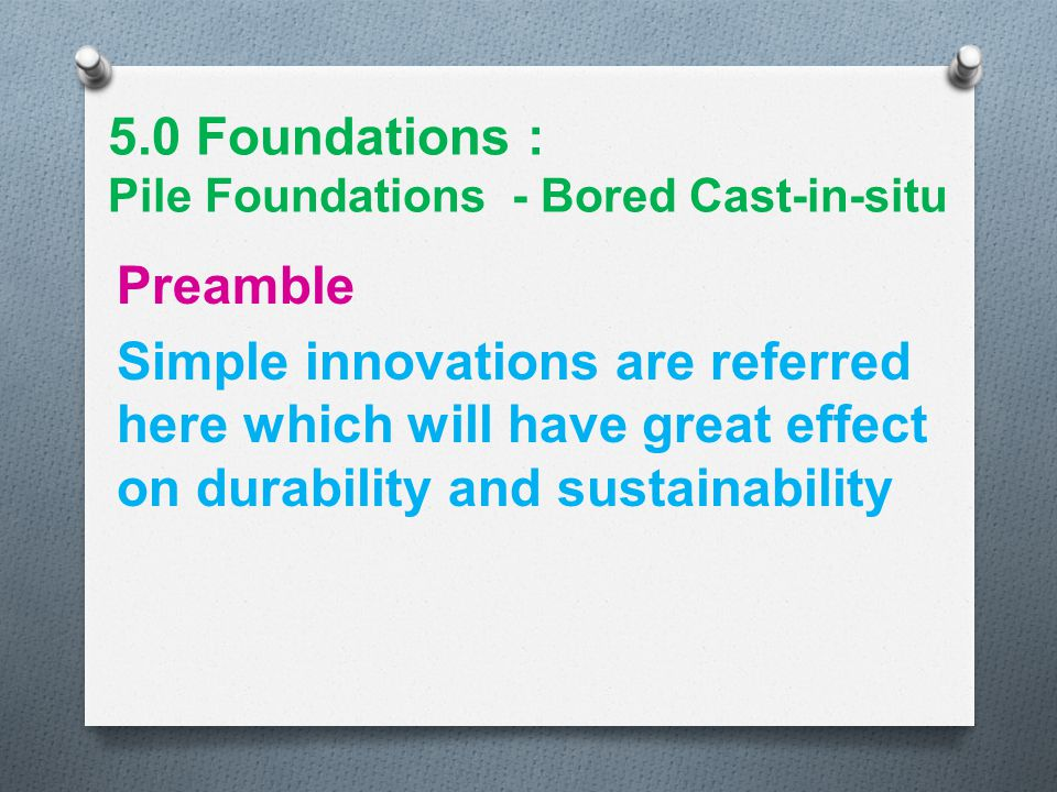5.0 Foundations : Pile Foundations - Bored Cast-in-situ