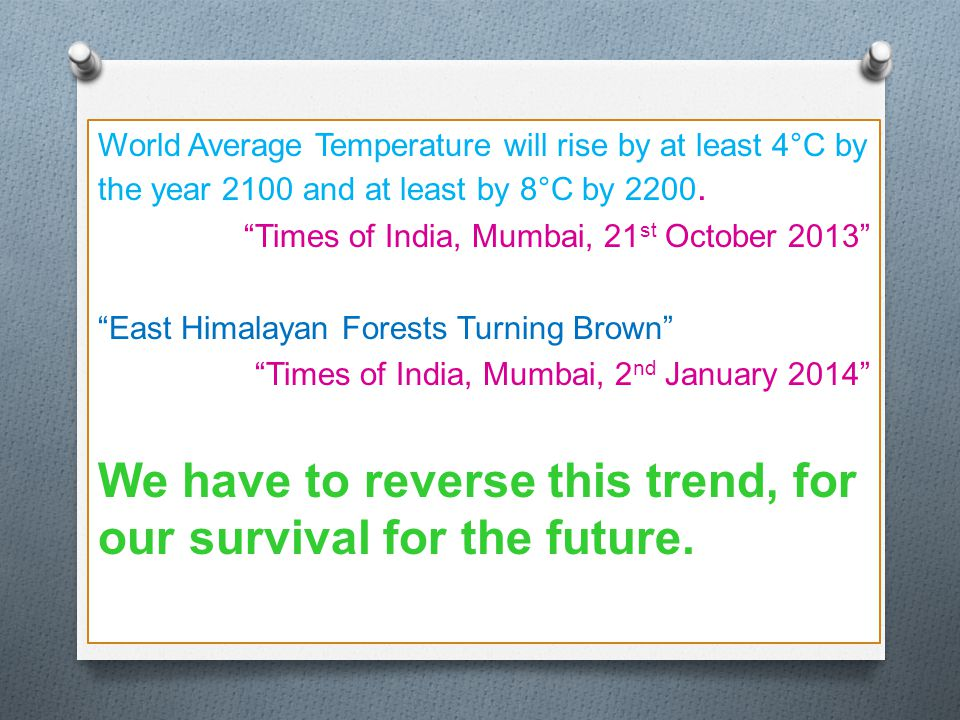 We have to reverse this trend, for our survival for the future.
