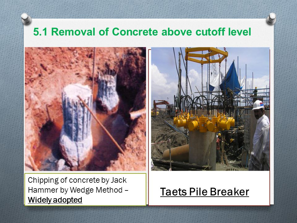 Taets Pile Breaker 5.1 Removal of Concrete above cutoff level