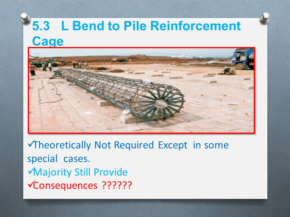 5.3 L Bend to Pile Reinforcement Cage