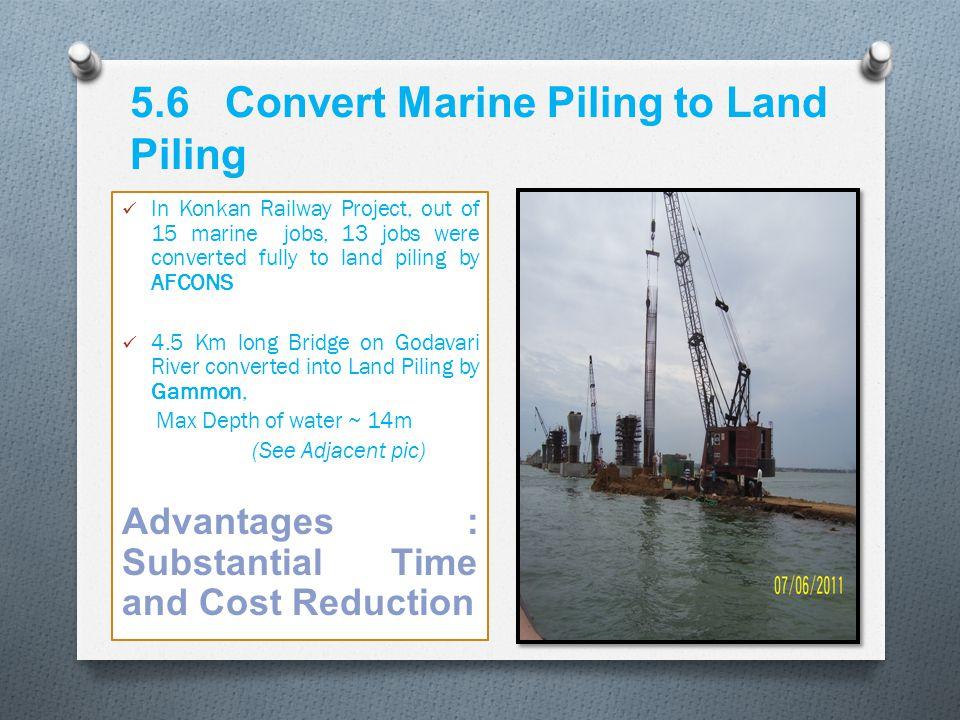 5.6 Convert Marine Piling to Land Piling