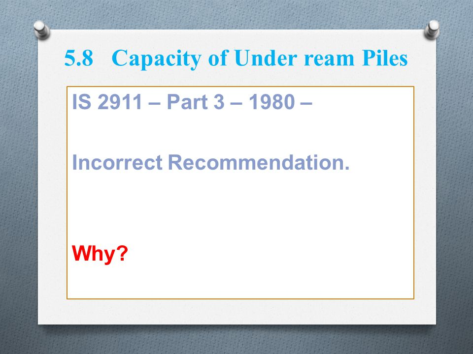 5.8 Capacity of Under ream Piles