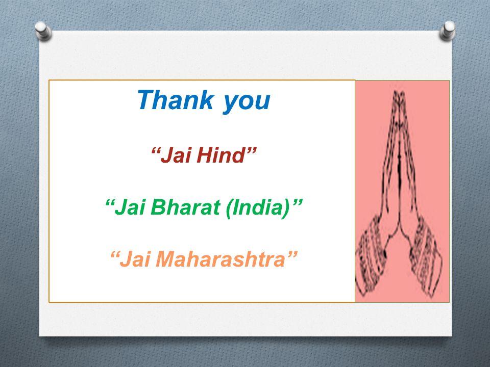 Thank you Jai Hind Jai Bharat (India) Jai Maharashtra