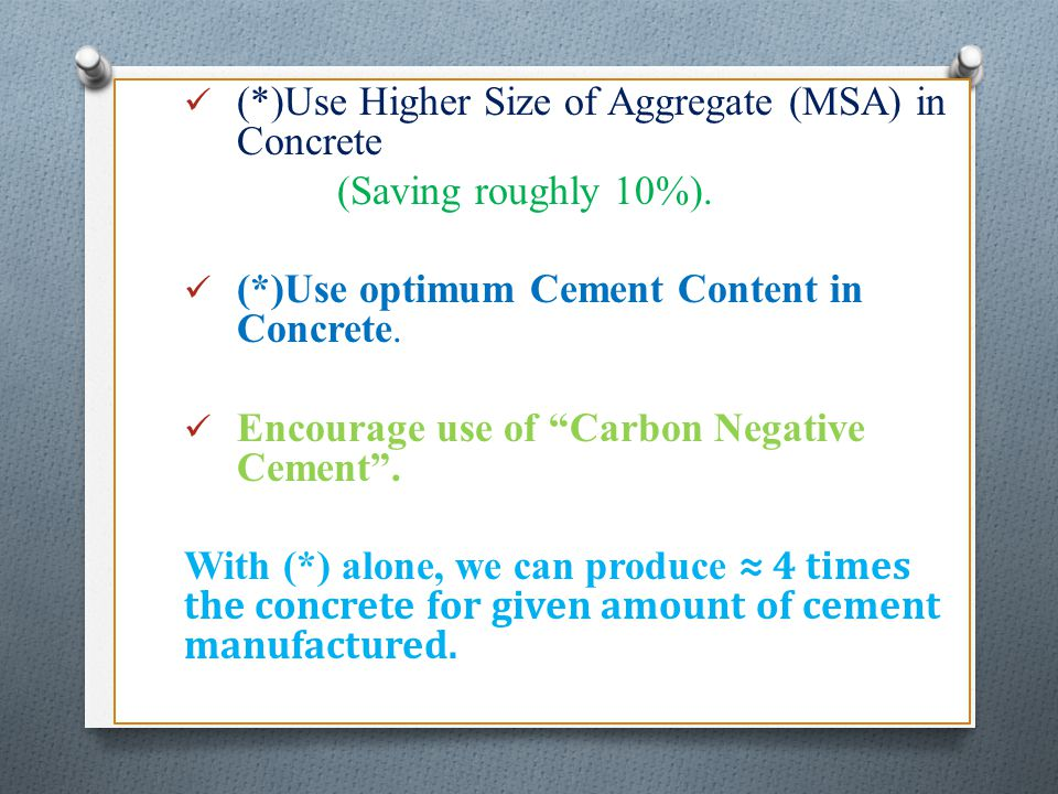 (*)Use Higher Size of Aggregate (MSA) in Concrete
