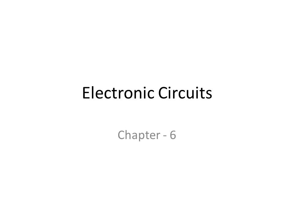 Electronic Circuits Chapter - 6
