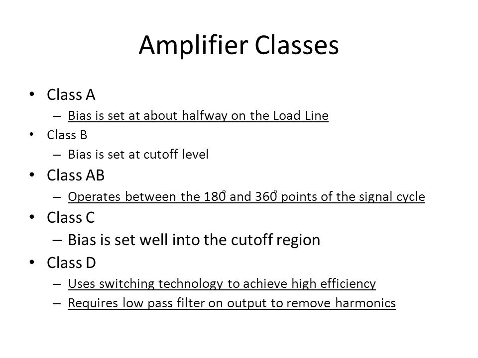 Amplifier Classes Class A Class AB Class C