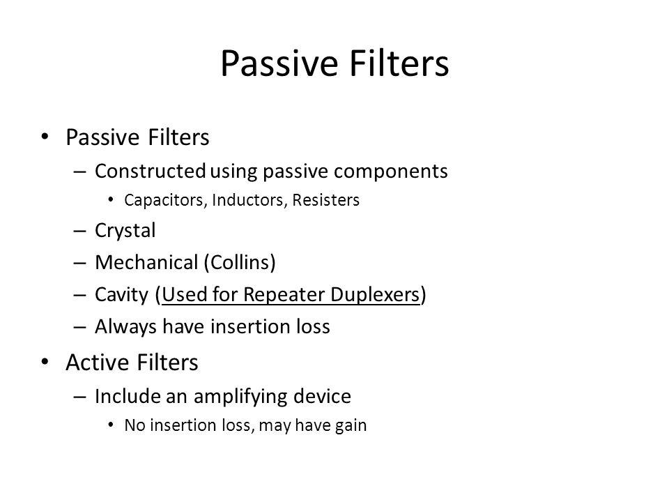 Passive Filters Passive Filters Active Filters