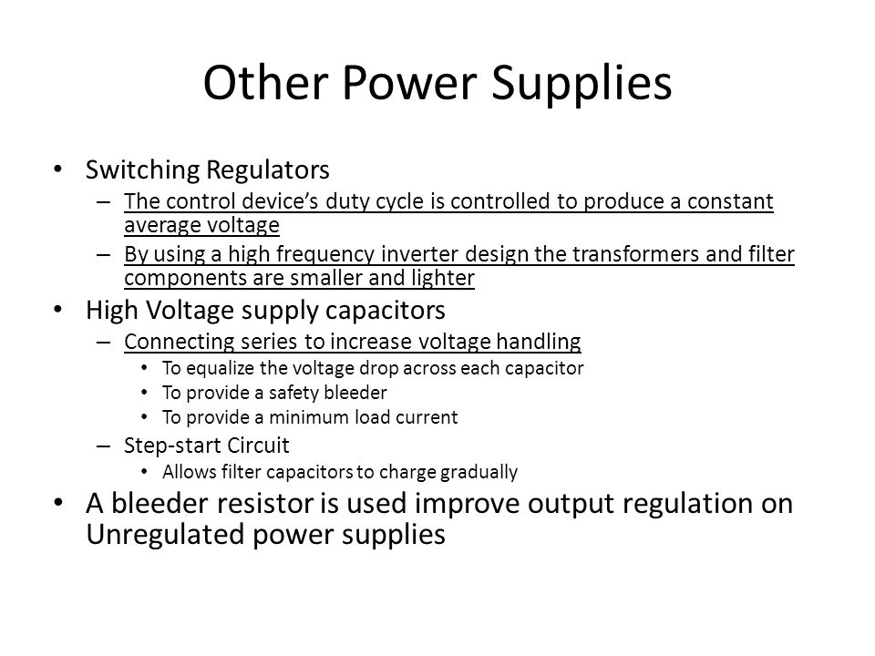 Other Power Supplies Switching Regulators. The control device's duty cycle is controlled to produce a constant average voltage.