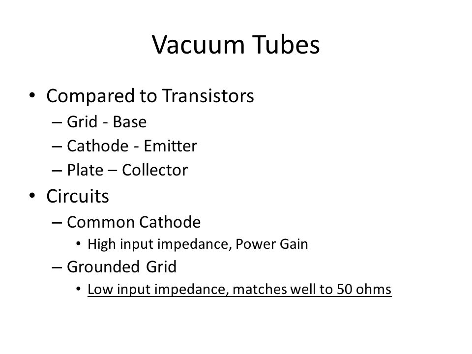 Vacuum Tubes Compared to Transistors Circuits Grid - Base