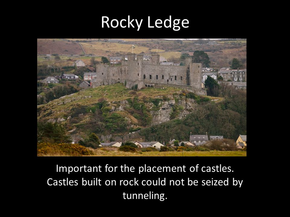 Rocky Ledge Important for the placement of castles.