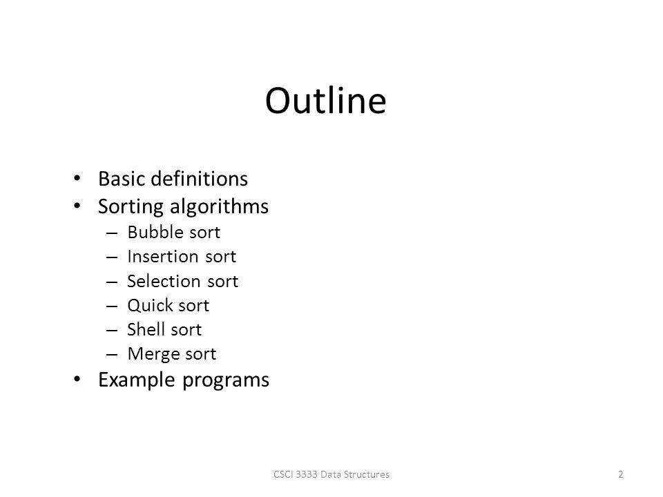 Outline Basic definitions Sorting algorithms Example programs