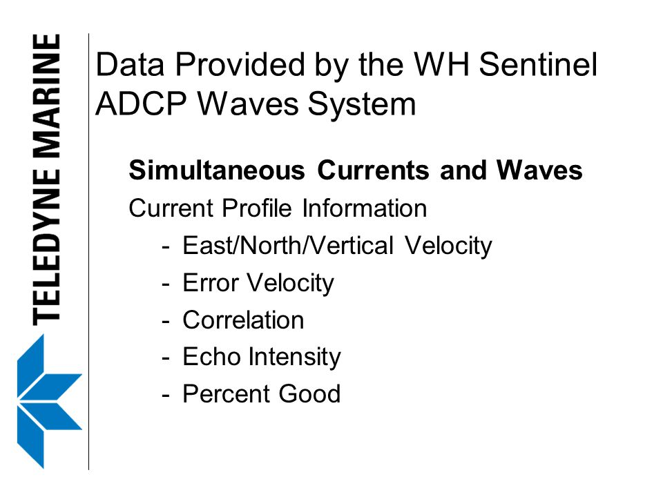 Data Provided by the WH Sentinel ADCP Waves System
