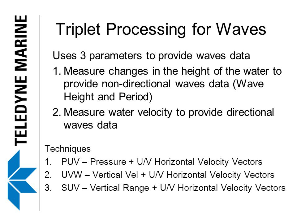 Triplet Processing for Waves