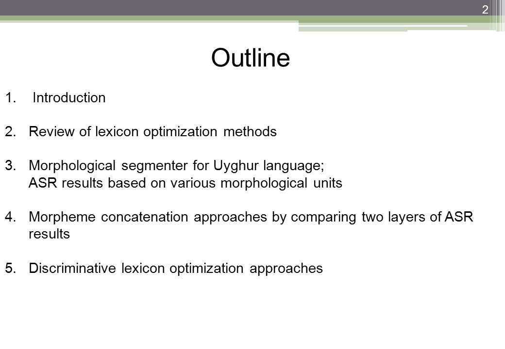 Outline Introduction Review of lexicon optimization methods
