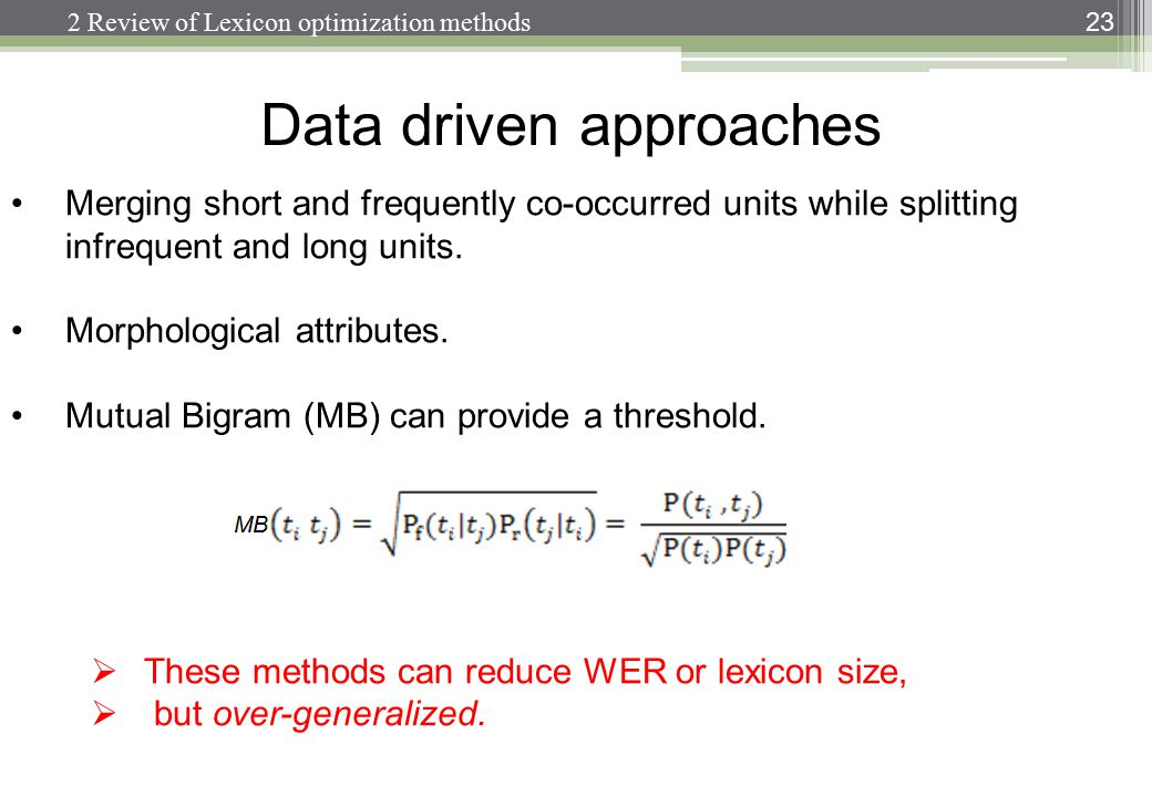 Data driven approaches