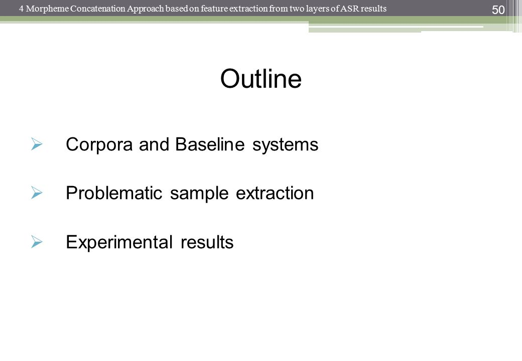 Outline Corpora and Baseline systems Problematic sample extraction