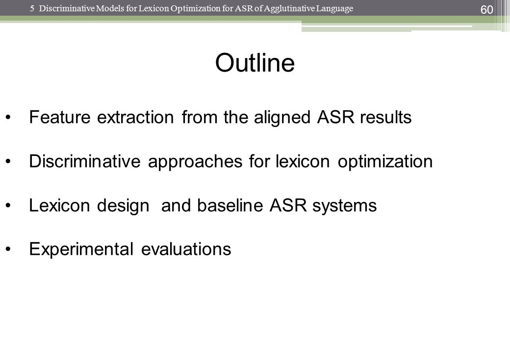 Outline Feature extraction from the aligned ASR results