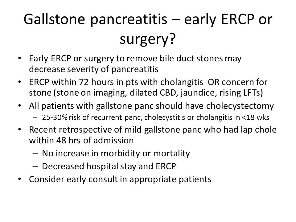 Gallstone pancreatitis – early ERCP or surgery
