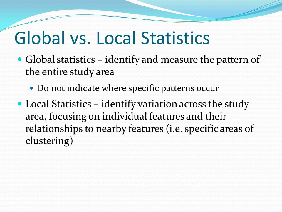 Global vs. Local Statistics