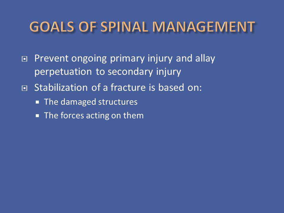 GOALS OF SPINAL MANAGEMENT
