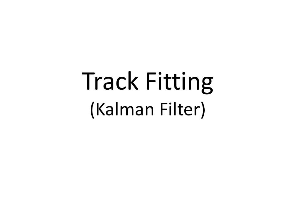 Track Fitting (Kalman Filter)