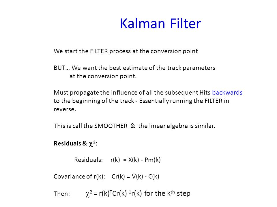 Kalman Filter We start the FILTER process at the conversion point