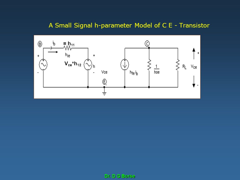 A Small Signal h-parameter Model of C E - Transistor