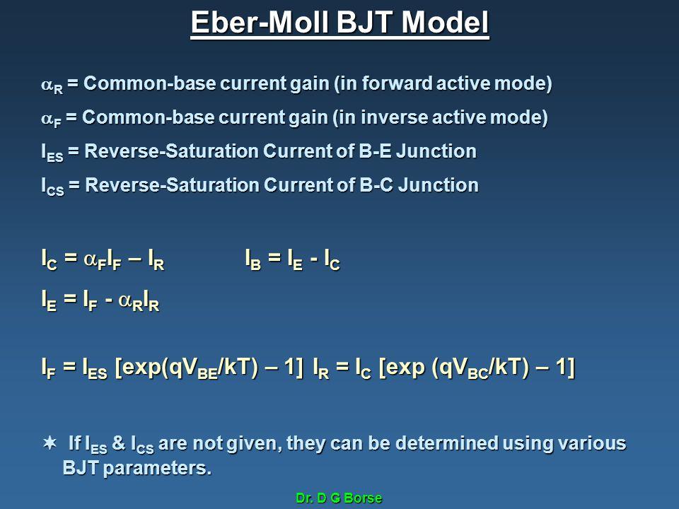 Eber-Moll BJT Model IC = FIF – IR IB = IE - IC IE = IF - RIR