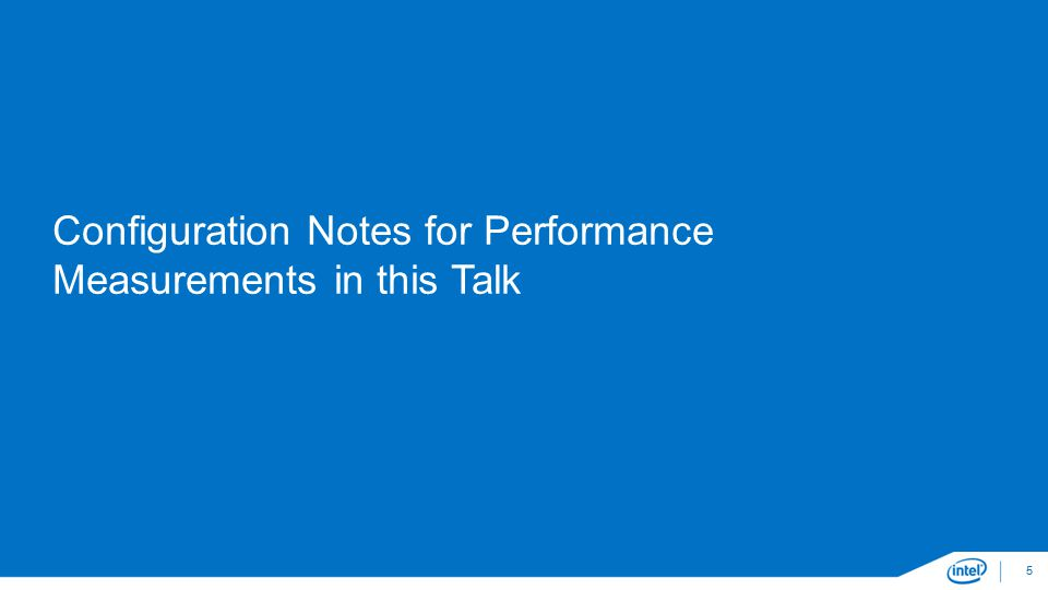 Configuration Notes for Performance Measurements in this Talk