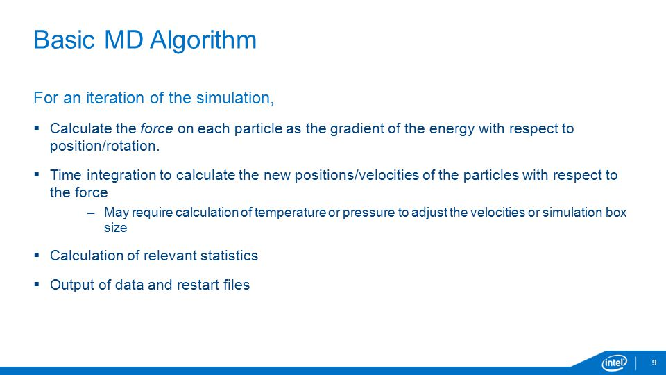 Basic MD Algorithm For an iteration of the simulation,