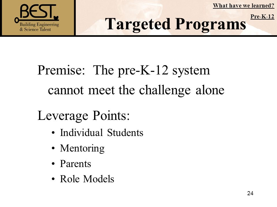 Targeted Programs Premise: The pre-K-12 system