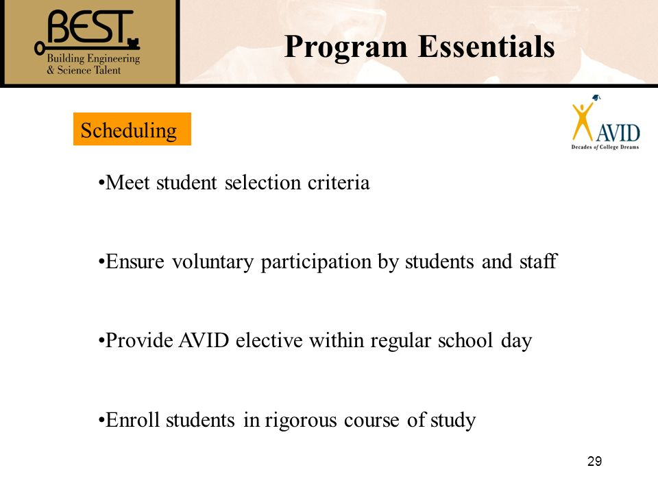 Program Essentials Scheduling Meet student selection criteria