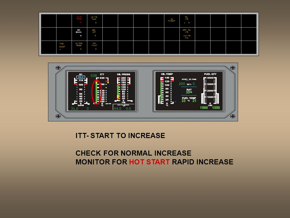 CHECK FOR NORMAL INCREASE MONITOR FOR HOT START RAPID INCREASE