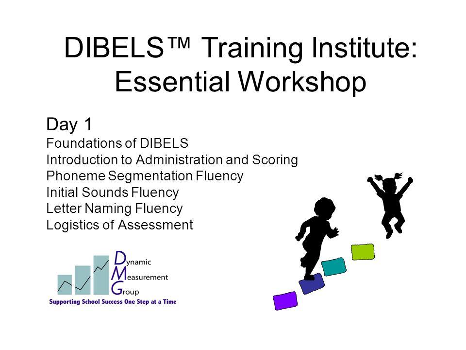 DIBELS™ Training Institute: