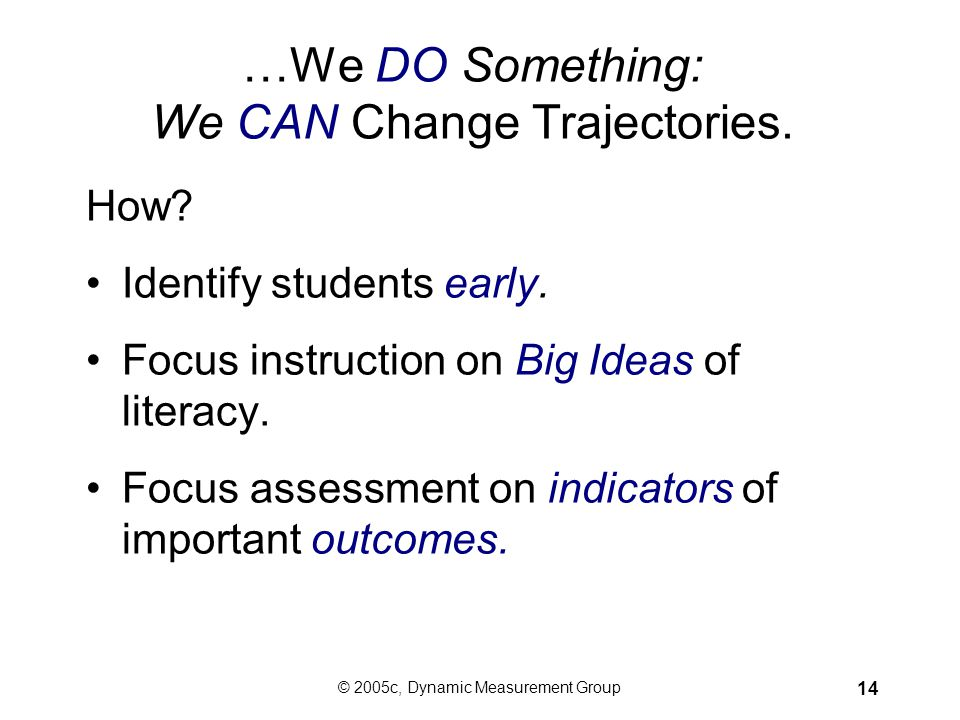 …We DO Something: We CAN Change Trajectories.