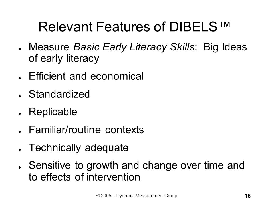 Relevant Features of DIBELS™