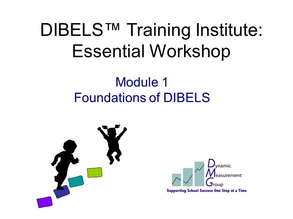 Module 1 Foundations of DIBELS