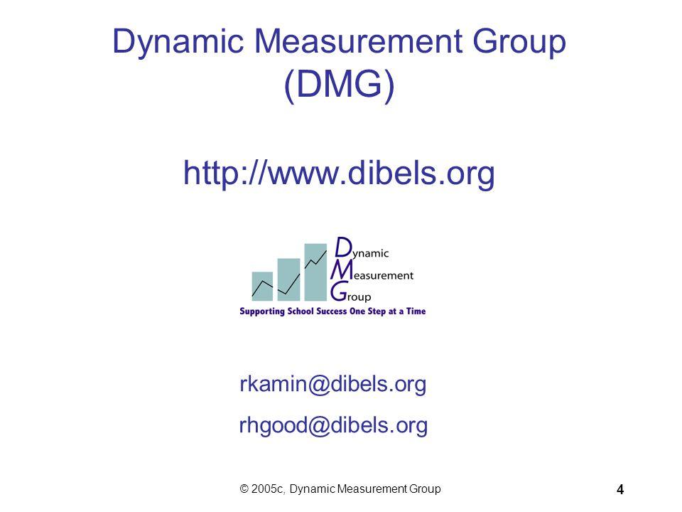 Dynamic Measurement Group (DMG) http://www.dibels.org