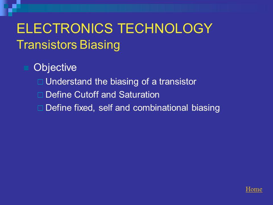ELECTRONICS TECHNOLOGY Transistors Biasing