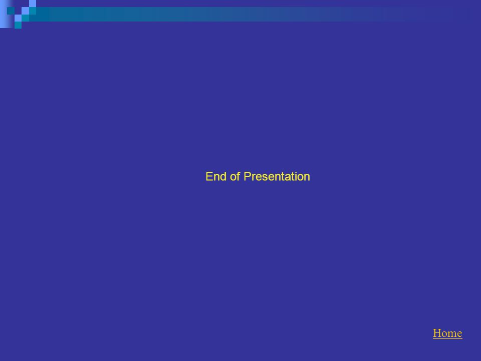 End of Presentation Home