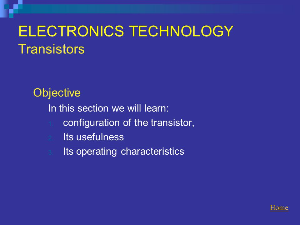 ELECTRONICS TECHNOLOGY Transistors