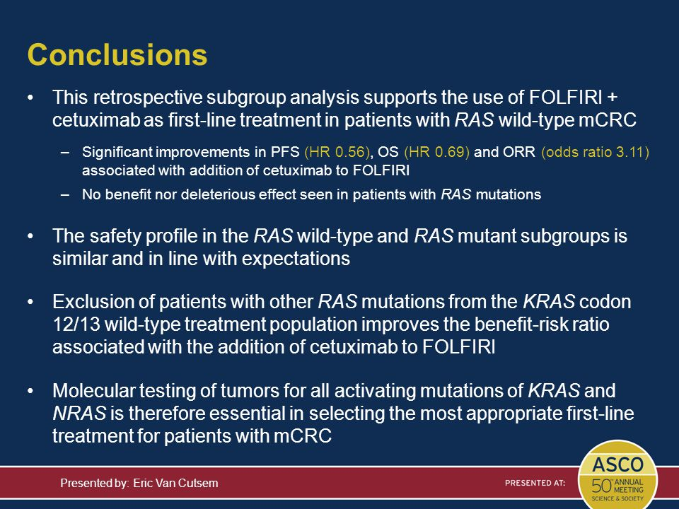 Conclusions This retrospective subgroup analysis supports the use of FOLFIRI + cetuximab as first-line treatment in patients with RAS wild-type mCRC.