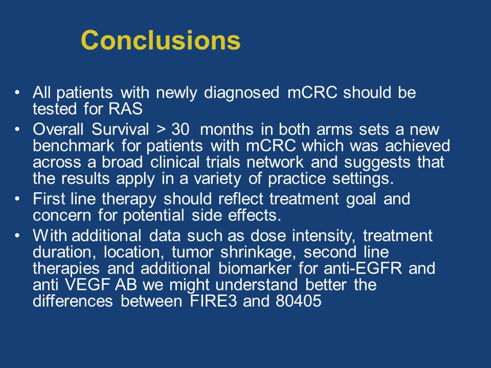 Conclusions All patients with newly diagnosed mCRC should be tested for RAS.