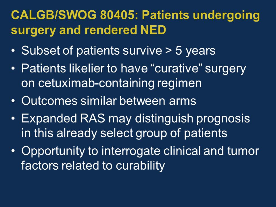 CALGB/SWOG 80405: Patients undergoing surgery and rendered NED
