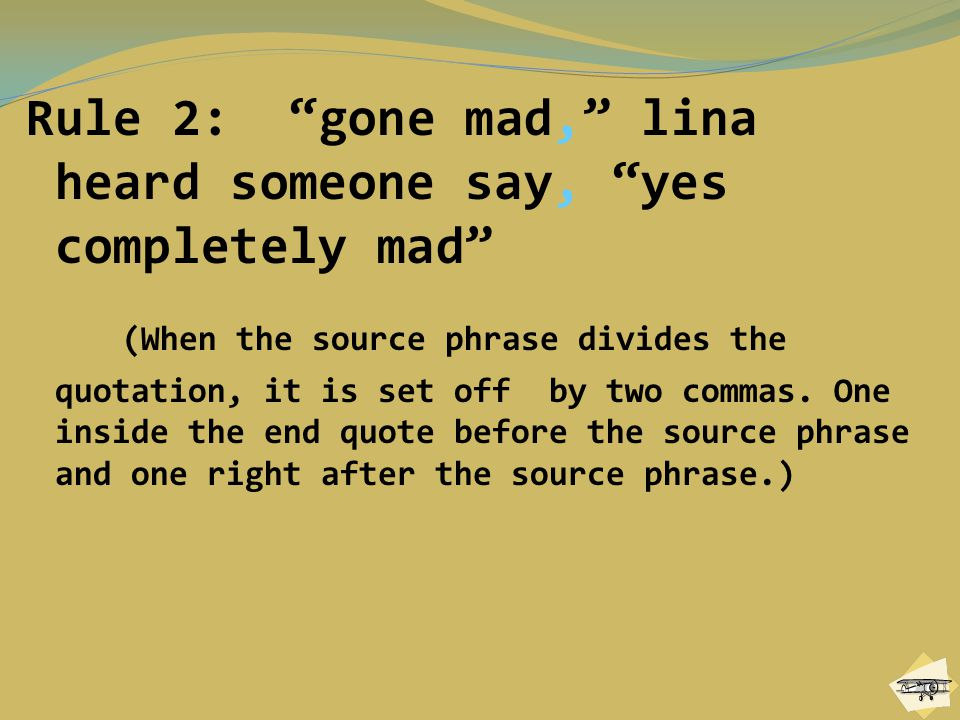 Rule 2: gone mad, lina heard someone say, yes completely mad
